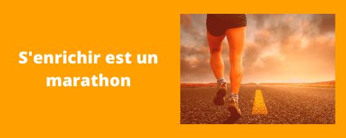 s'enrichir au quotidien est bien un marathon et non un sprint